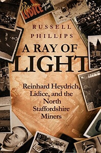 A Ray of Light: Reinhard Heydrich, Lidice, and the North Staffordshire Miners